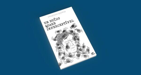 Dos fanzines ao livro: escritor cabo-friense Frederico Tavares lança 'Um Ruído Quase Imperceptível'