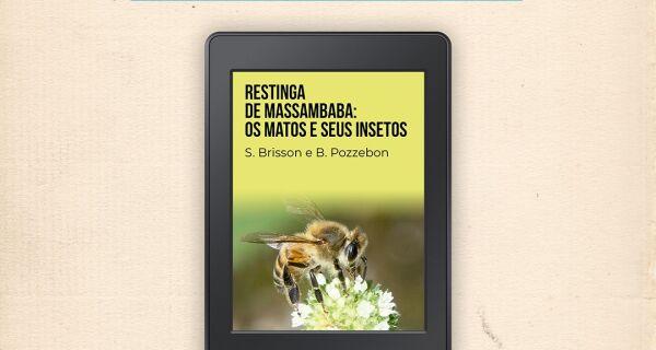 E-book ''Restinga de Massambaba  Os Matos e Seus Insetos' chega às principais plataformas digitais
