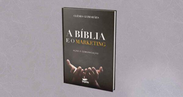 'A Bíblia e o Marketing': livro de Clésio Guimarães será lançado nesta quarta-feira (30)