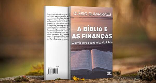 'A Bíblia e as Finanças': Clésio Guimarães escreve livro sobre o ambiente econômico nos escritos sagrados