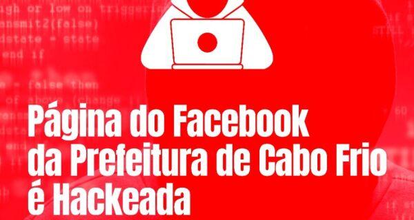 Prefeitura de Cabo Frio tem página do Facebook hackeada